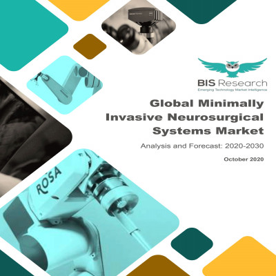Global Minimally Invasive Neurosurgical Systems Market: Analysis and Forecast, 2020-2030
