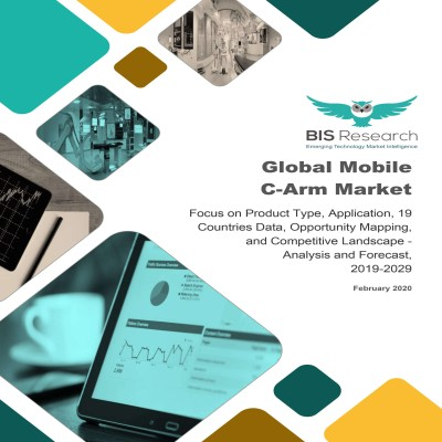 Global Mobile C-Arm Market: Focus on Product Type, Application, 19 Countries Data, Opportunity Mapping, and Competitive Landscape - Analysis and Forecast, 2019-2029