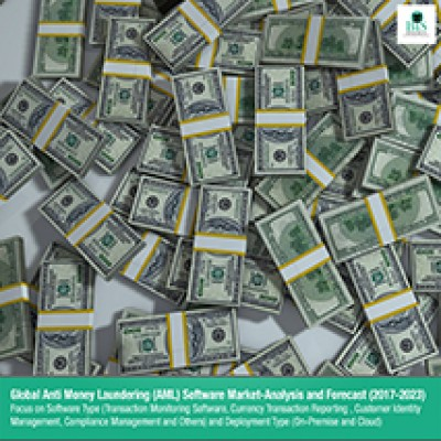 Global Anti Money Laundering (AML) Software Market -  Analysis and Forecast (2017-2023) : Focus on Software Type (Transaction Monitoring Software, Currency Transaction Reporting , Customer Identity Management, Compliance Management and Others) and Deployment Type (On-Premise and Cloud)