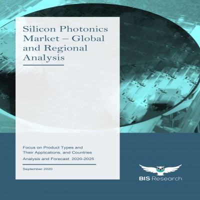 Silicon Photonics Market – Global and Regional Analysis: Focus on Product Types and Their Applications, and Countries - Analysis and Forecast, 2020-2025