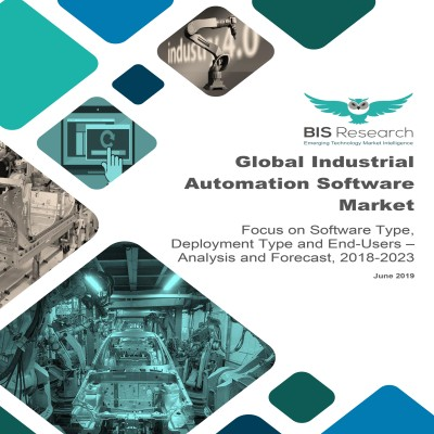 Global Industrial Automation Software Market – Analysis and Forecast, 2018-2023: Focus on Software Type, Deployment Type and End-Users