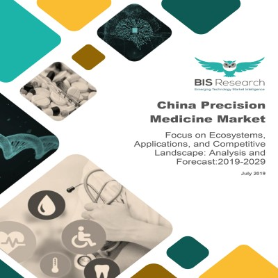 China Precision Medicine Market: Focus on Ecosystems, Applications, and Competitive Landscape – Analysis and Forecast, 2019-2029