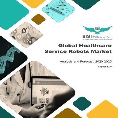 Global Healthcare Service Robots Market: Analysis and Forecast, 2020-2025