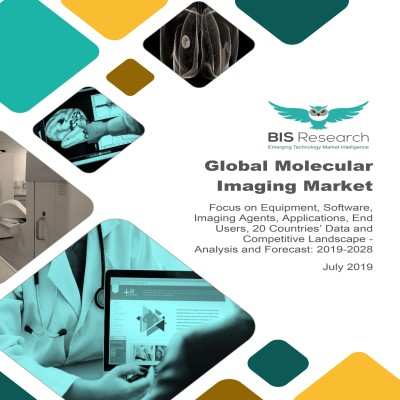 Global Molecular Imaging Market: Focus on Equipment, Software, Imaging Agents, Applications, End Users, 20 Countries' Data and Competitive Landscape – Analysis and Forecast, 2019-2028
