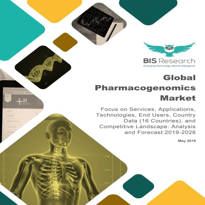 Global Pharmacogenomics Market: Focus on Services, Applications, Technologies, End Users, Country Data (16 Countries), and Competitive Landscape – Analysis and Forecast, 2019-2028