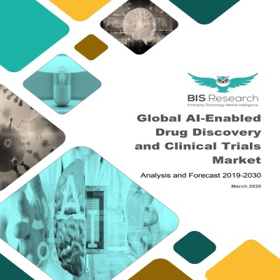 Global AI-Enabled Drug Discovery and Clinical Trials Market: Analysis and Forecast, 2019-2030