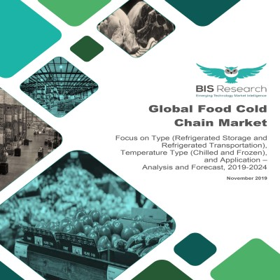 Global Food Cold Chain Market – Analysis and Forecast, 2019-2024: Focus on Type (Refrigerated Storage and Refrigerated Transportation), Temperature Type (Chilled and Frozen), and Application