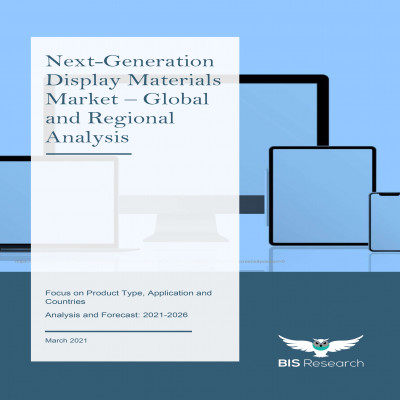 Next-Generation Display Materials Market – Global and Regional Analysis: Focus on Product Type, Application and Countries - Analysis and Forecast, 2021-2026