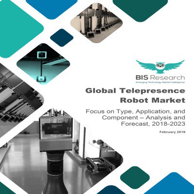 Global Telepresence Robot Market - Analysis and Forecast, 2018-2023: Focus on Type, Application, and Component