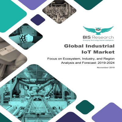 Global Industrial IoT Market – Analysis and Forecast, 2019-2024: Focus on Ecosystem, Industry, and Region