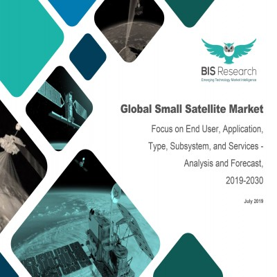 Global Small Satellite Market: Focus on End User, Application, Type, Subsystem, and Services – Analysis and Forecast, 2019-2030