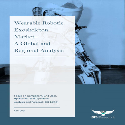 Wearable Robotic Exoskeleton Market – A Global and Regional Analysis: Focus on Component, End User, Application, and Operation - Analysis and Forecast, 2021-2031