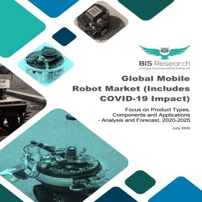 Global Mobile Robot Market (Includes COVID-19 Impact): Focus on Product Types,  Components and Applications - Analysis and Forecast, 2020-2025