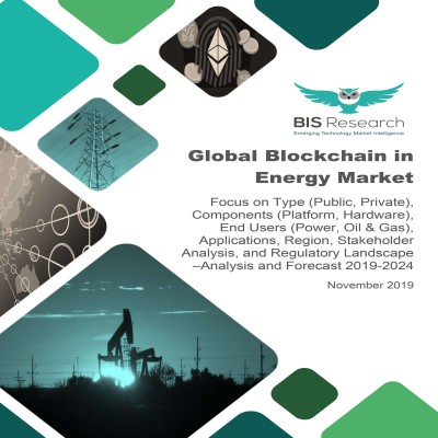 Global Blockchain in Energy Market – Analysis and Forecast, 2019-2024: Focus on Type (Public, Private), Components (Platform, Hardware), End Users (Power, Oil & Gas), Applications, Region, Stakeholder Analysis, and Regulatory Landscape