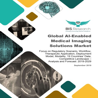 Global AI-Enabled Medical Imaging Solutions Market – Analysis and Forecast, 2019-2029: Focus on Regulatory Scenario, Workflow, Therapeutic Application, Deployment Model, Modality, 19 Countries' Data, Competitive Landscape
