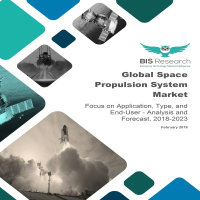 Global Space Propulsion System Market - Analysis and Forecast, 2018-2023: Focus on Application, Type, and End-User