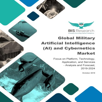 Global Military Artificial Intelligence (AI) and Cybernetics Market - Analysis and Forecast, 2019-2024: Focus on Platform,  Technology, Application and Services