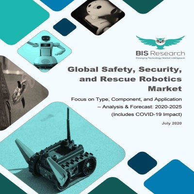Global Safety, Security, and Rescue Robotics Market: Focus on Type, Component, and Application - Analysis & Forecast, 2020-2025</br>(Includes COVID-19 Impact)