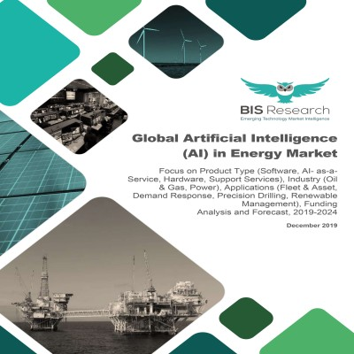 Global Artificial Intelligence (AI) in Energy Market: Focus on Product Type (Software, AI- as-a-Service, Hardware, Support Services), Industry (Oil & Gas, Power), Applications (Fleet & Asset, Demand Response, Precision Drilling, Renewable Management), Funding – Analysis and Forecast, 2019-2024