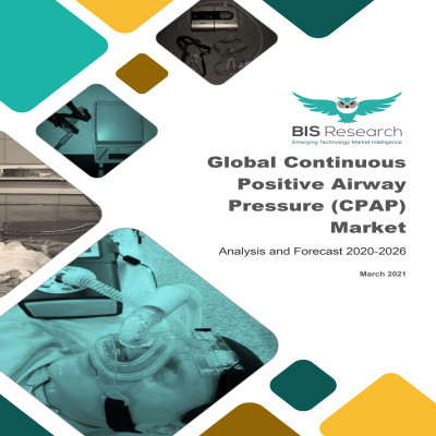Global Continuous Positive Airway Pressure (CPAP) Market: Analysis and Forecast, 2020-2026