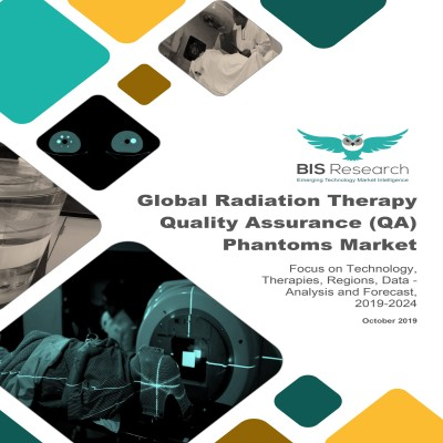 Global Radiation Therapy Quality Assurance (QA) Phantoms Market: Focus on Technology, Therapies, Regions, Data – Analysis and Forecast, 2019-2024